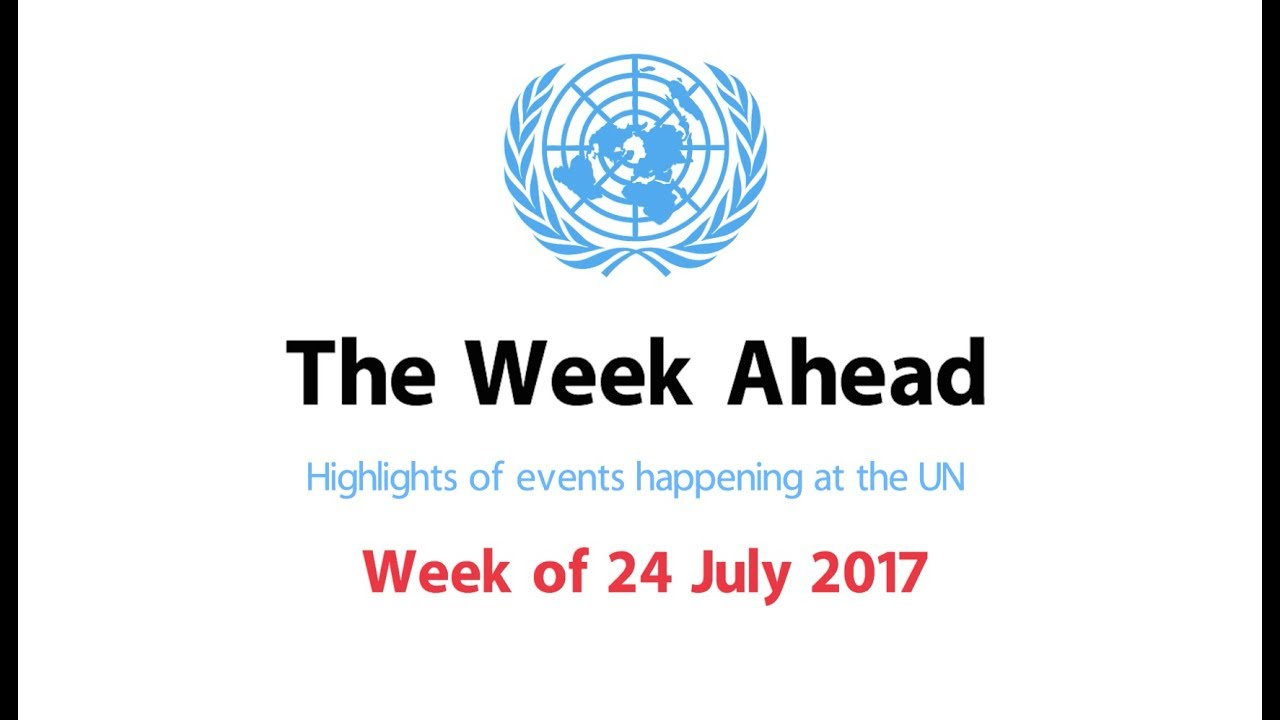 The Week Ahead - starting from 24 July 2017