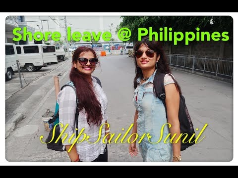 Shore Leave @ Philippines/ ShipSailorSunil