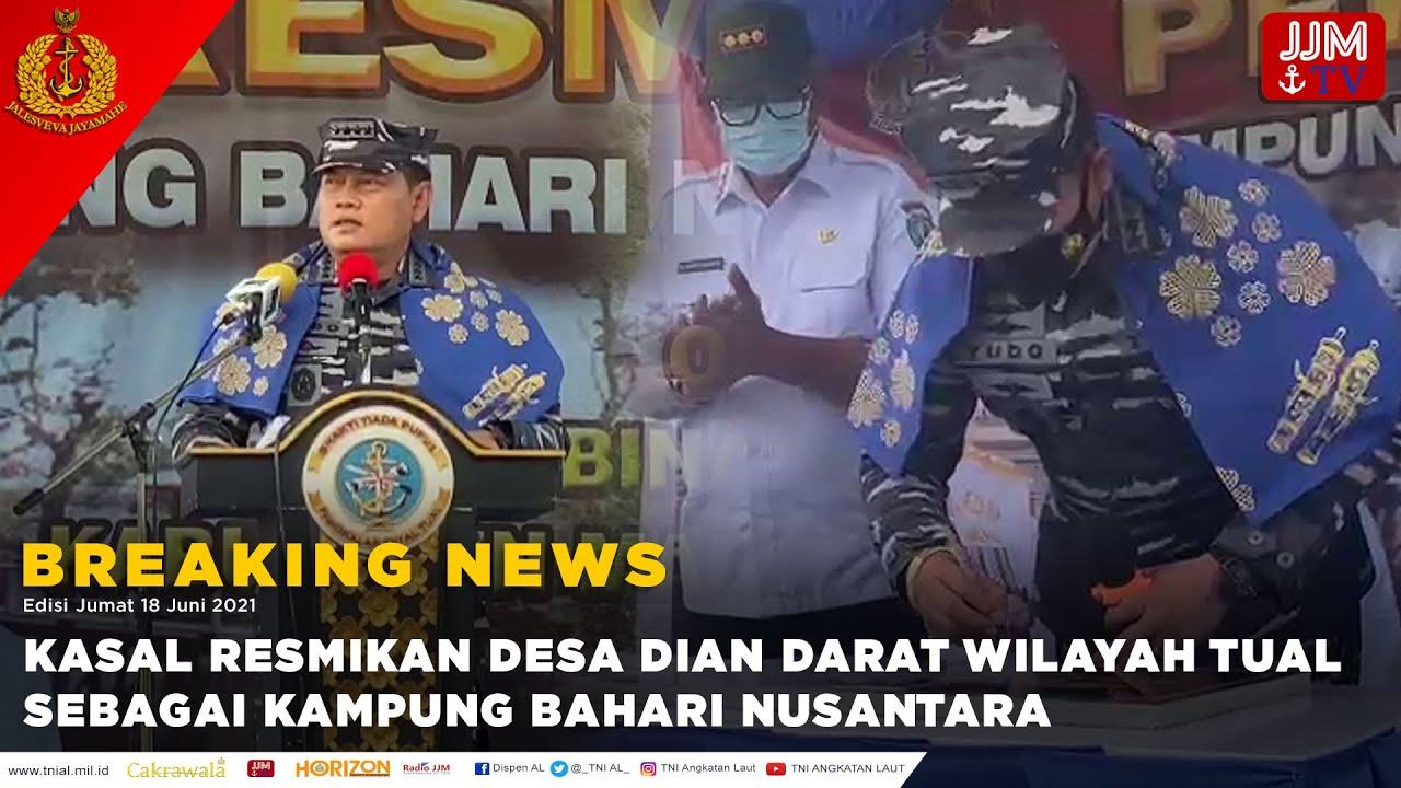 BREAKING NEWS - KASAL MERESMIKAN DIAN DARAT WILAYAH TUAL SEBAGAI KAMPUNG BAHARI NUSANTARA