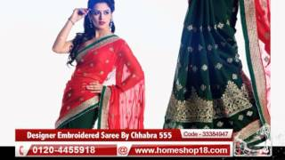 Homeshop18.com - Gorgeous Designer Embroidered Saree By Chhabra 555