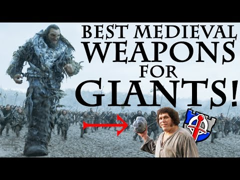 What medieval weapons would fantasy GIANTS really use? FANTASY RE-ARMED