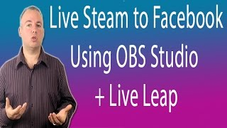 Live Streaming to Facebook With OBS Studio