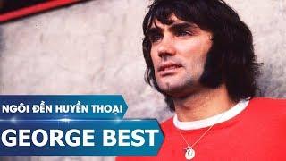 Ngôi đền huyền thoại | George Best