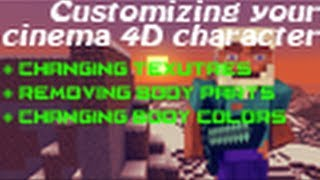 tutorial how to customize change your minecraft rig in cinema 4d adding changing skin textures