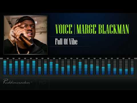 Voice X Marge Blackman - Full Of Vibe [2018 Soca] [HD]
