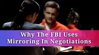 Why The FBI Uses Mirroring In Negotiations