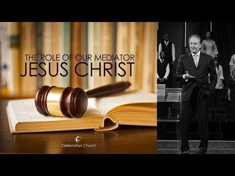 The Role Of Our Mediator: Jesus Christ