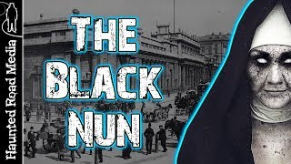 The Black Nun! True Ghost Story of Sarah Whitehead