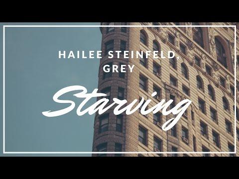 Hailee Steinfeld & Grey feat. Zedd - Starving...