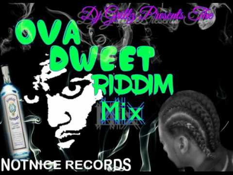 Dj Grillz Ova Dweet Riddim Mix [June 2016]