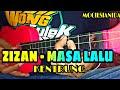 ZIZAN - MASA LALU VERSI KENTRUNG BY MOCIL'SIANIDA