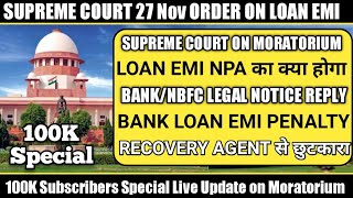 Supreme Court 27th November Order/Decision on LOAN EMI MORATORIUM EXTENSION and Interest Waive Off.