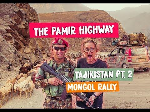 CLIMBING THE PAMIR HIGHWAY MOUNTAINS - Tajikistan - Mongol Rally 2018