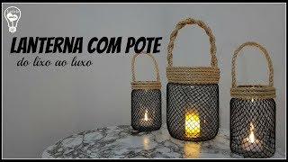 DIY LANTERNA COM POTE – DO LIXO AO LUXO
