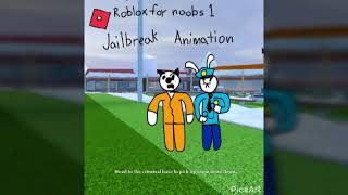 Roblox for Noobs Cartoon Ep 1(Jailbreak) Alex Crish Fan