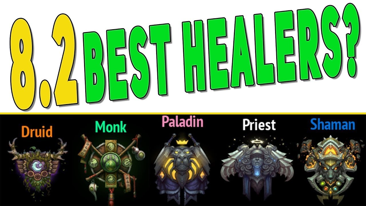 BfA 8 2 Best Healer Class Predictions - Best Essences & Top Raid Healing  Composition | WoW Patch 8 2