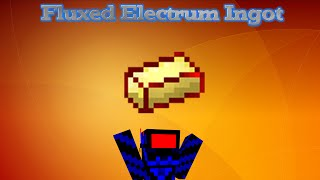 Tutorial Fluxed Electrum Ingots