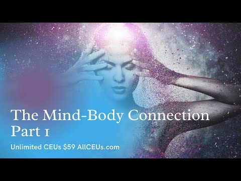 The Mind Body Connection   Part 1