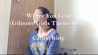 GILMORE GIRLS THEME SONG (Where you lead) - Carole King