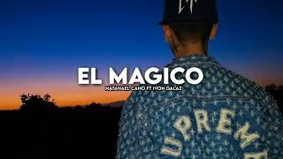 Natanael Cano Ft Ivon Galaz - El Magico (Corridos 2020)