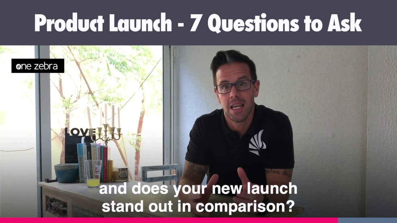 Video: 7 Questions to ask before a Product Launch