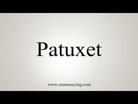 How To Pronounce Patuxet