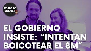"""El Gobierno insiste: """"Intentan boicotear el 8M"""""""