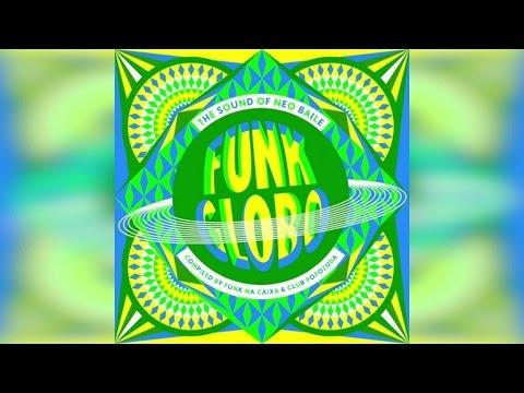Funk Globo - The Sound of Neo Baile (Full Album Upload)