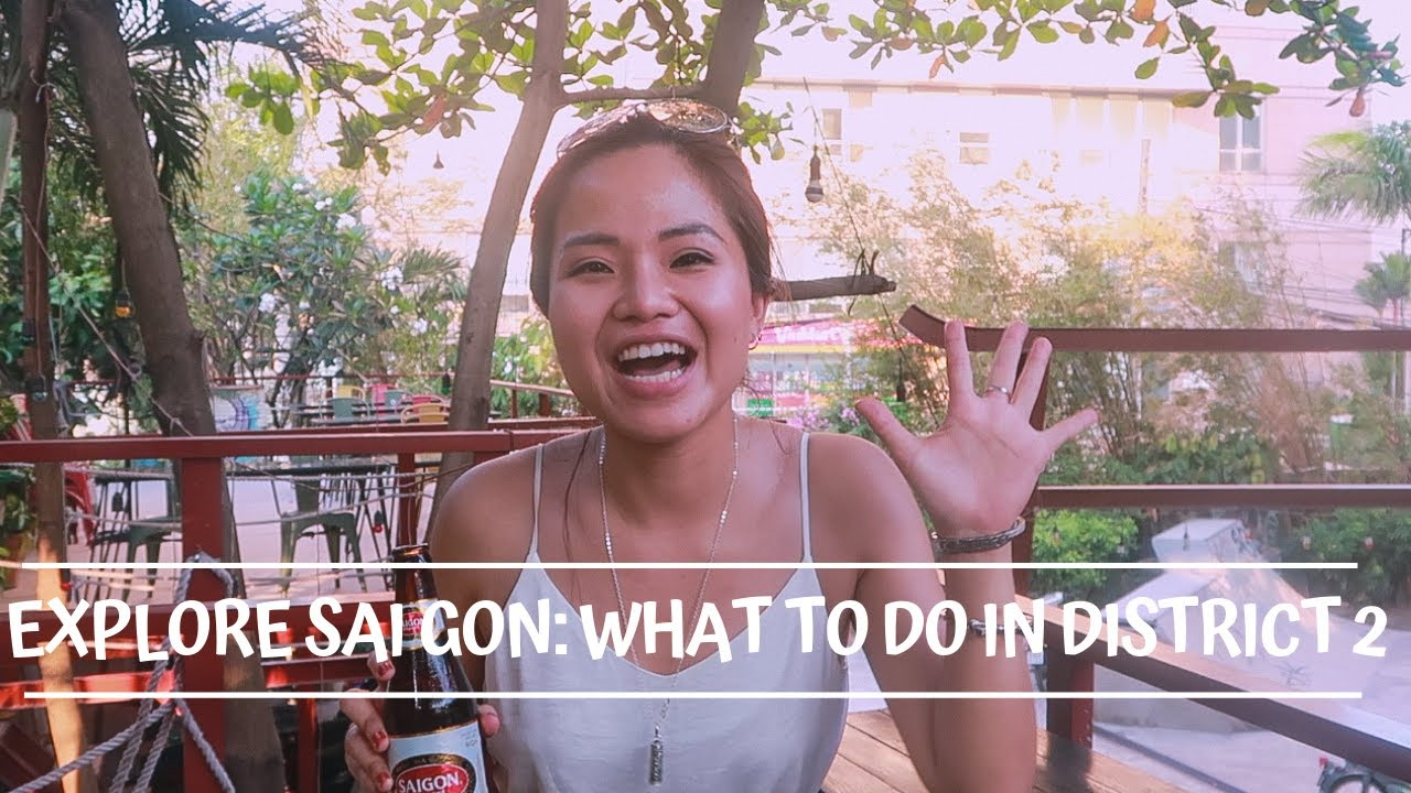 Vlog #45: Explore Saigon: What To Do in District 2? (part 2)