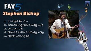Stephen Bishop - Fav5 Hits