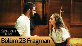 Sefirin Kızı 23. Bölüm Fragman