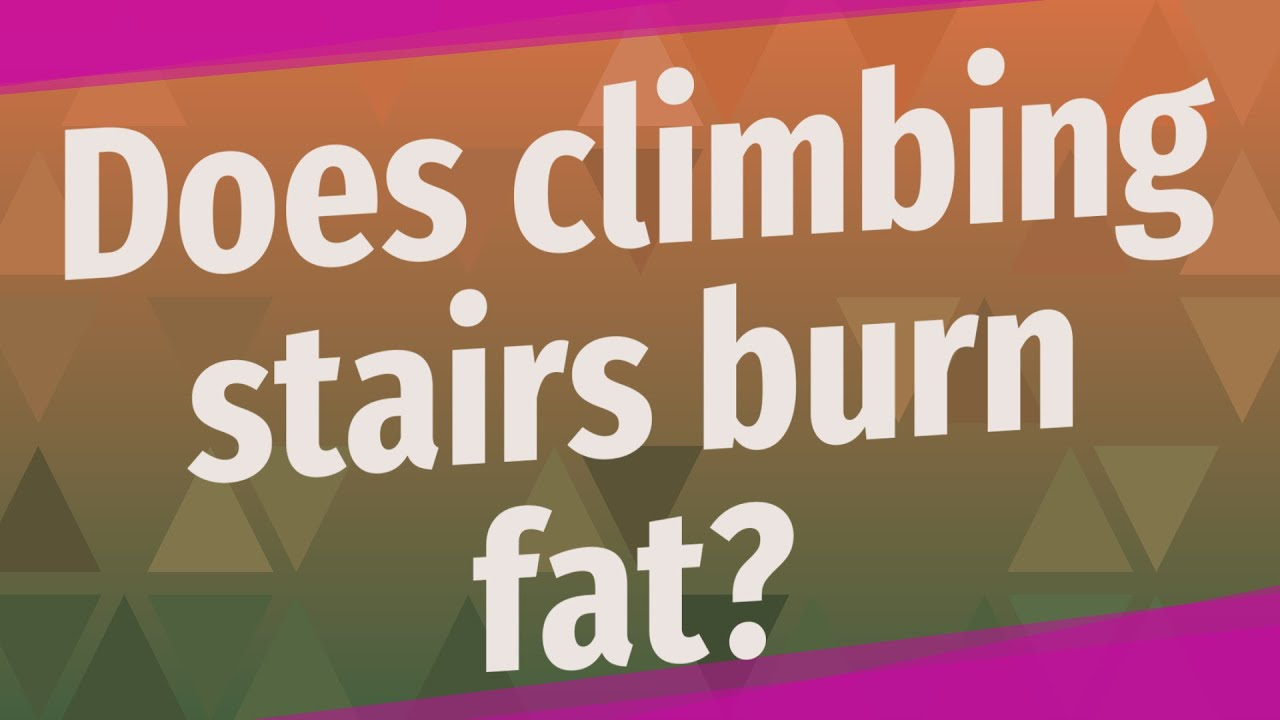 burning fat by climbing stairs