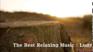 [2 HOURS The Best Relaxing Piano Music :뉴에이지피아노힐링음악모음,New Age)Ludy Vol.03] 최고의 힐링 음악 모음 루디 Vol.03