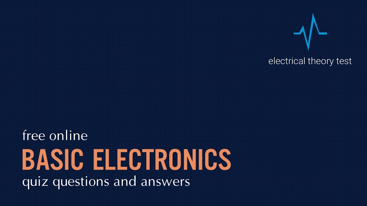 Free online basic electronics quiz questions youtube free online basic electronics quiz questions electrical theory tests 1betcityfo Image collections