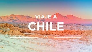 Viaje a Chile: el paraíso de los viajeros