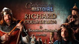Confessions d'Histoire : Richard Coeur de Lion & la 3ème Croisade - Richard, Philippe II, Saladin