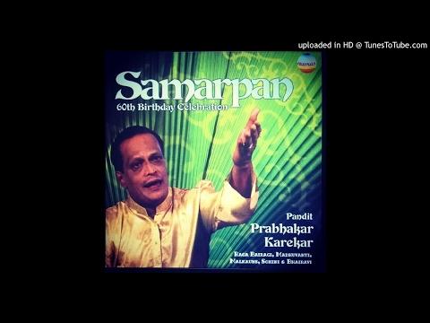 Pt. Prabhakar Karekar - Raga Malkauns - Bandish In Addha Chautaal