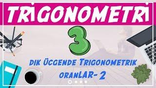 Trigonometri ( 3/10)  Dik Üçgende Trigonometrik Oranlar-2