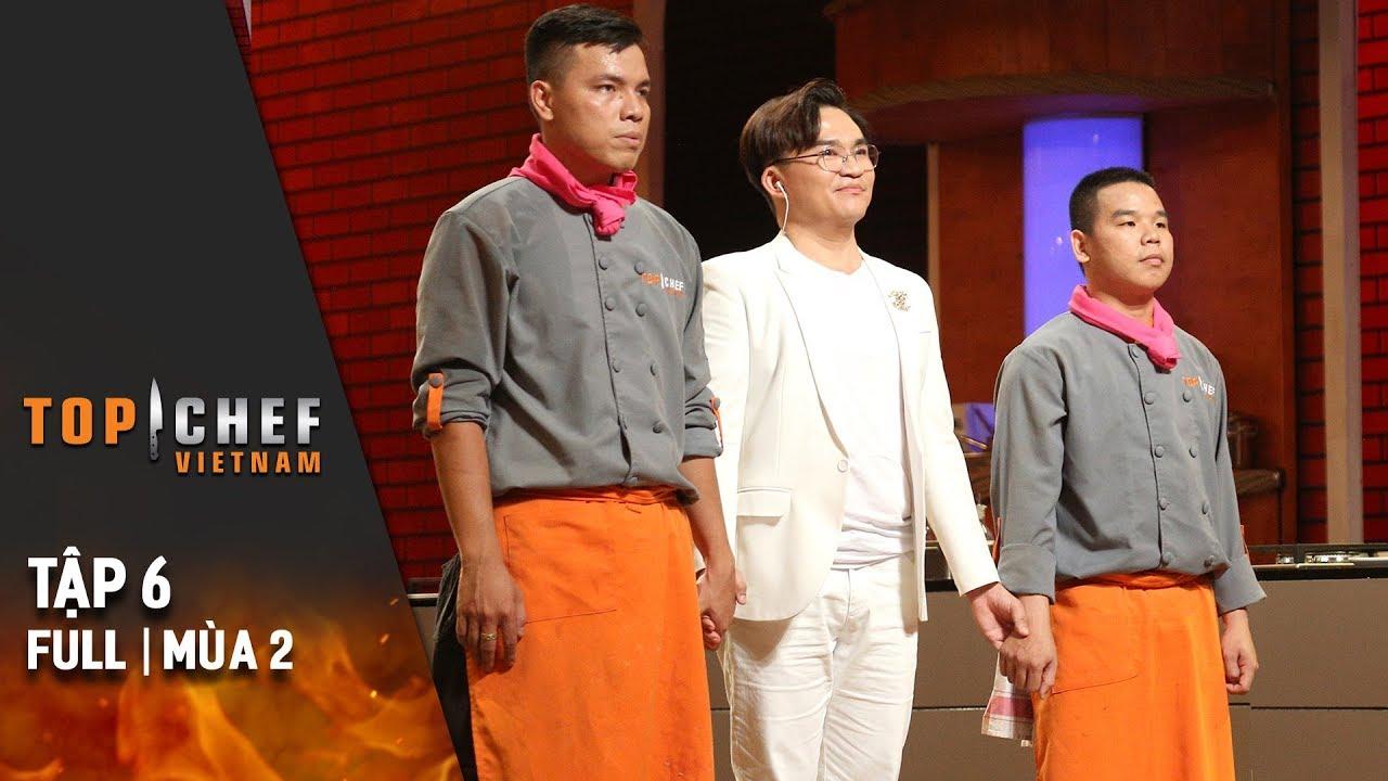 Top Chef Việt Nam Tập 6 Full | Mùa 2 | Vòng Loại Trừ Gay Gắt Khiến Các Chef Mâu Thuẫn Cực Độ