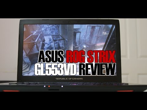 ASUS ROG Strix GL553VD Review - Best $1000 Gaming Laptop?