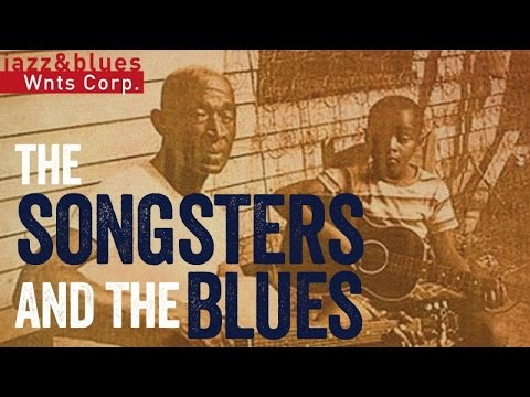 The Songsters & The Blues - Best of Blues Songs & Traditional Country Style