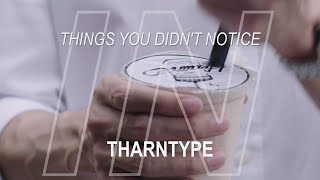 THINGS YOU DIDN'T NOTICE IN THARNTYPE ep.2
