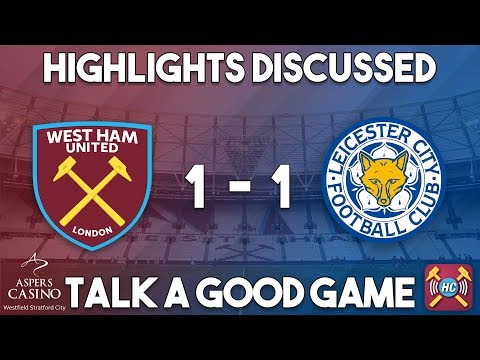 West Ham United 1-1 Leicester City highlights discussed | Albrighton & Kouyate score