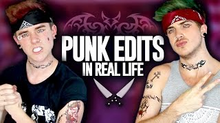 Punk Edits In Real Life