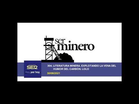 304.- LITERATURA MINERA  EXPLOTANDO LA VENA DEL HUMOR DEL CARBÓN  LOLO. 30/08/2021