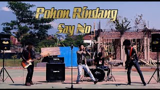 Pohon Rindang - Say No || Official MV