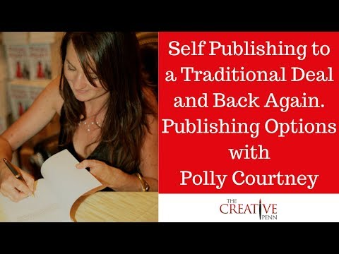 Self Publishing To A Traditional Deal And Back Again. Publishing Options With Polly Courtney