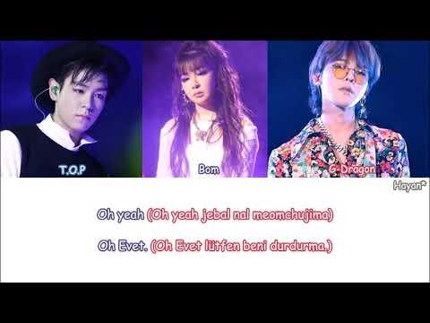 G-Dragon & T.O.P - Oh Yeah (feat. Bom) Turkish Sub./Türkçe Altyazılı [Color Coded] mp3