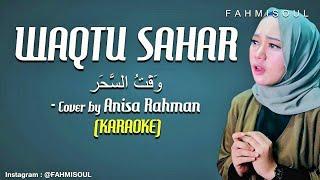 WAQTU SAHAR - Anisa Rahman NOT TUJUH (KARAOKE FULL LIRIK VIDEO TERBARU)