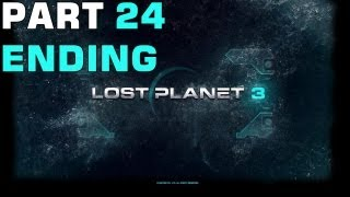 Lost Planet 3 Walkthrough - Part 24 (NO Commentary) Gameplay Playthrough MAXED OUT PC